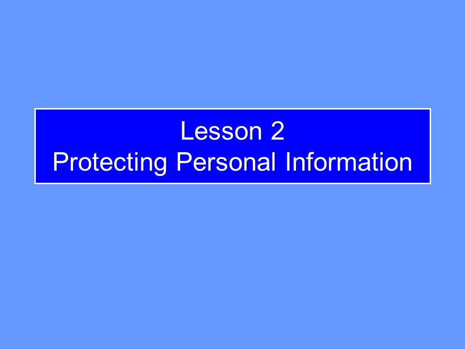 Lesson 2 Protecting Personal Information