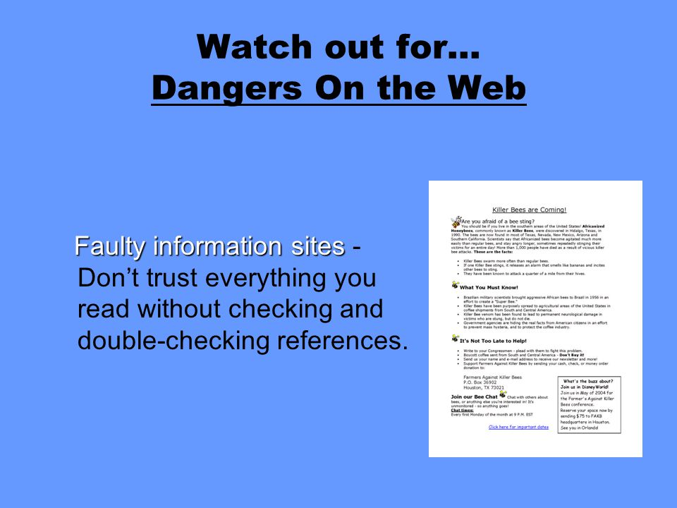 Faulty information sites Faulty information sites - Don't trust everything you read without checking and double-checking references. Watch out for… Da