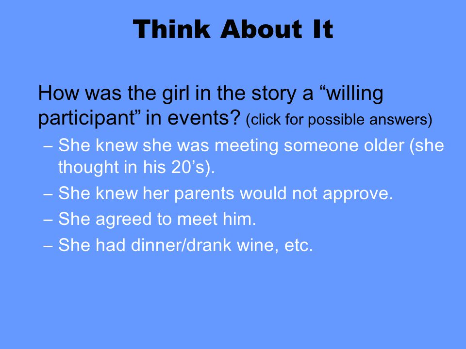 Think About It How was the girl in the story a willing participant in events.