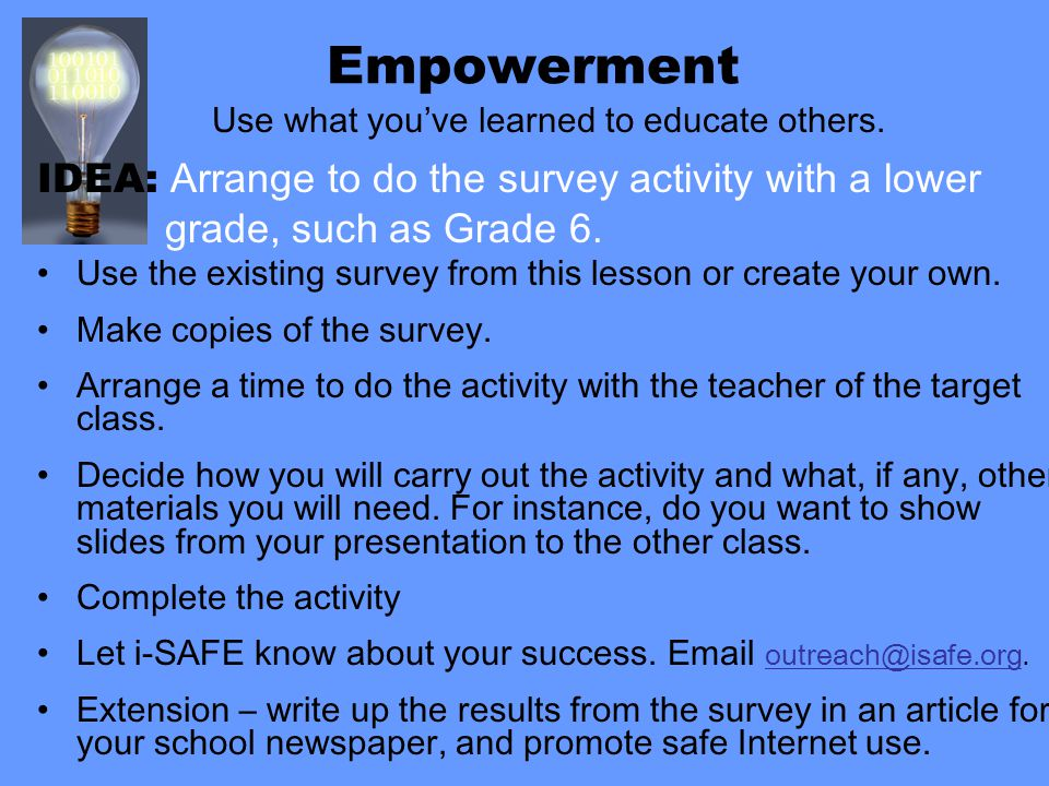 Empowerment Use what you've learned to educate others.