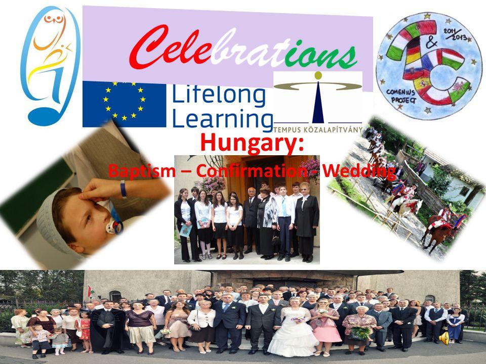 Hungary: Baptism – Confirmation - Wedding