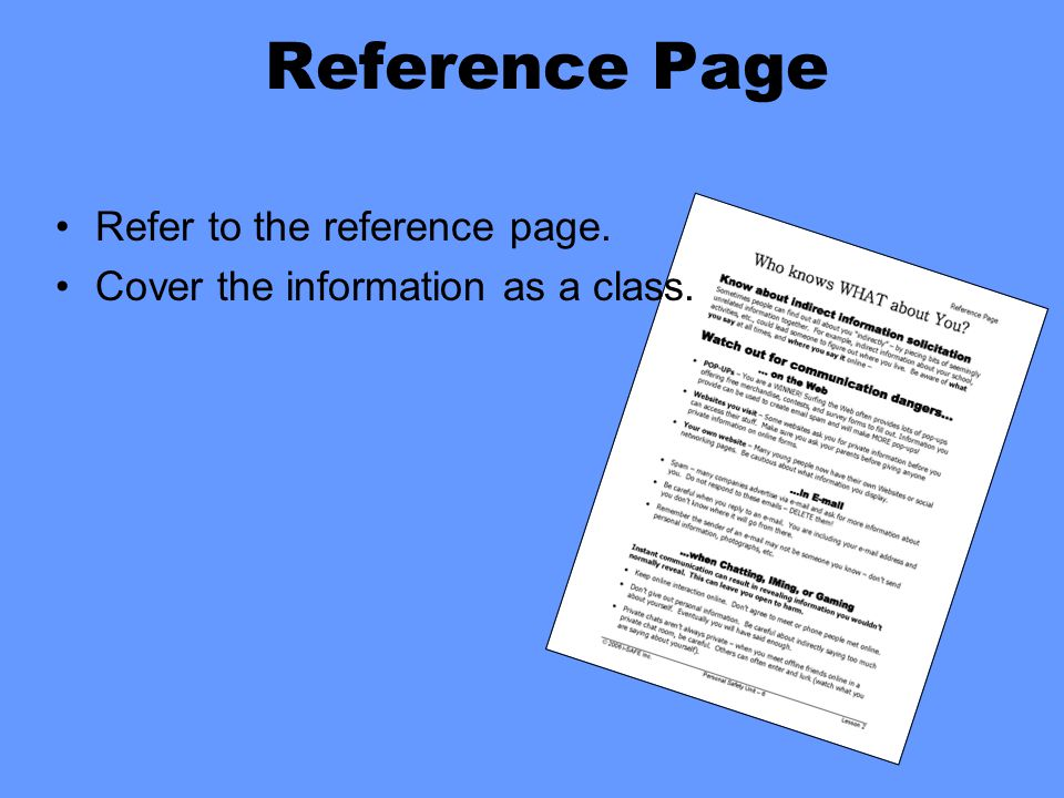 Reference Page Refer to the reference page. Cover the information as a class.
