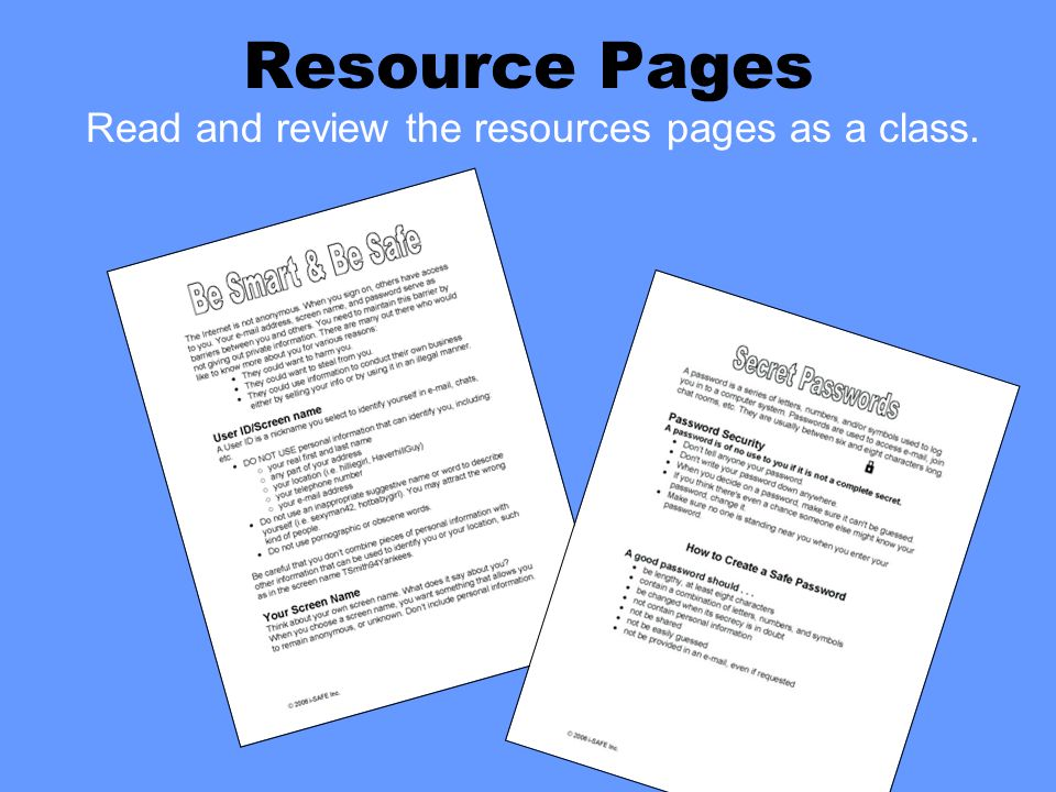 Resource Pages Read and review the resources pages as a class.