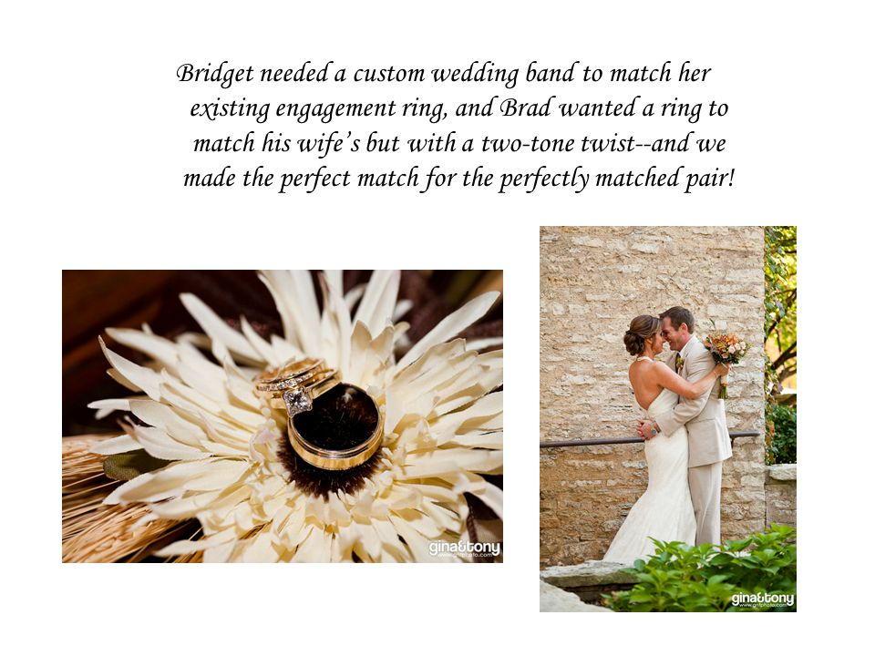 Brad, the groom… How does this jewelry become the perfect and most sentimental gift given to a bride.