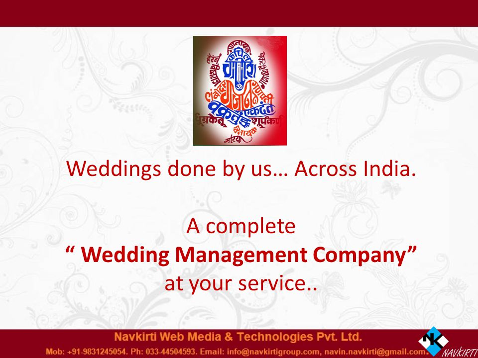 Weddings done by us… Across India. A complete Wedding Management Company at your service..