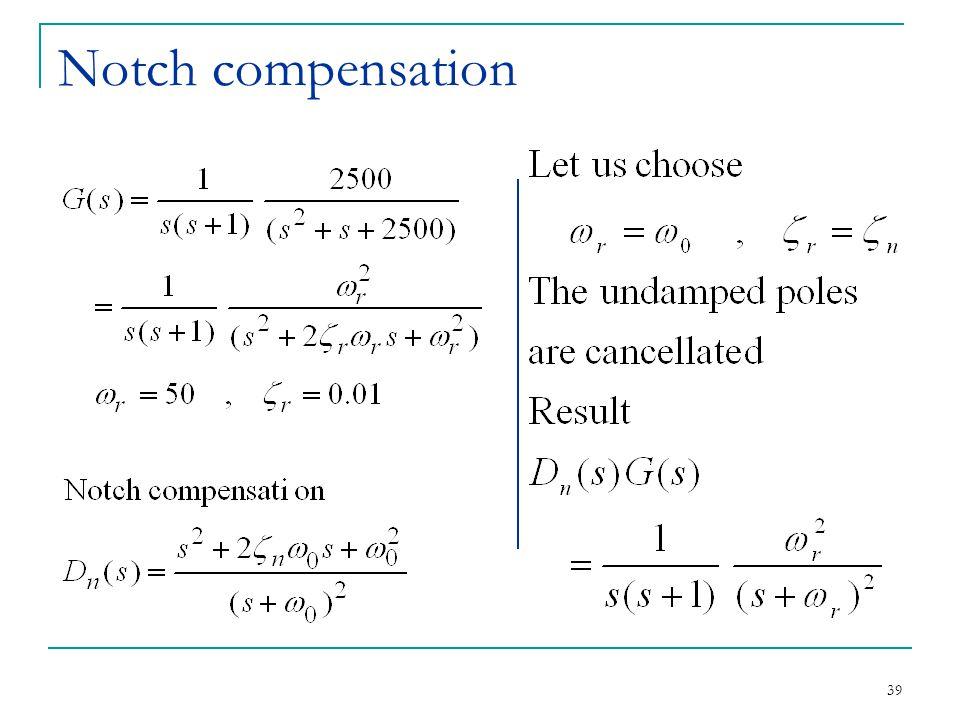 39 Notch compensation