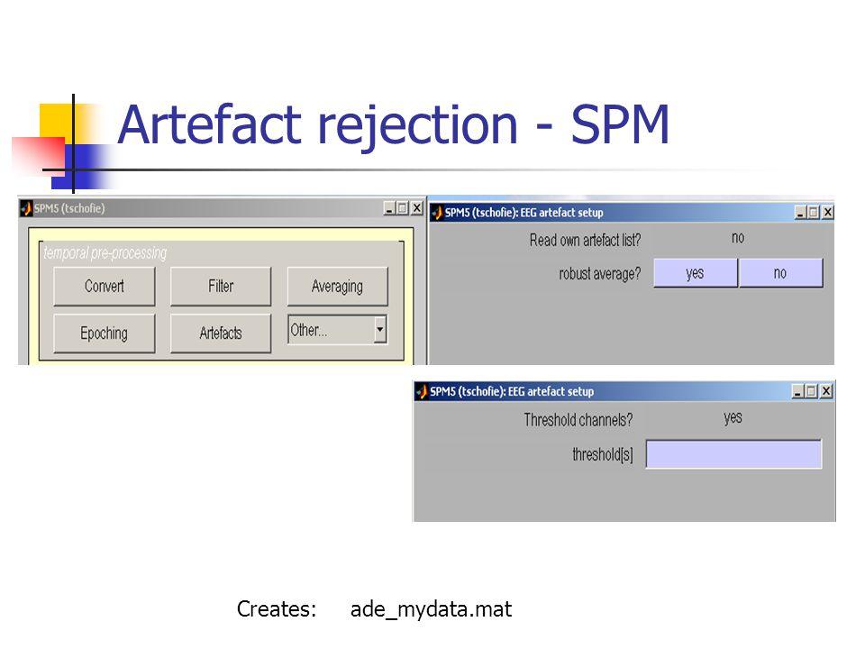 Artefact rejection - SPM Creates: ade_mydata.mat