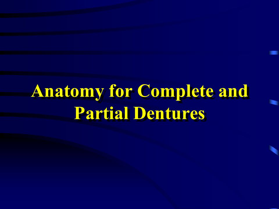 Anatomy for Complete and Partial Dentures