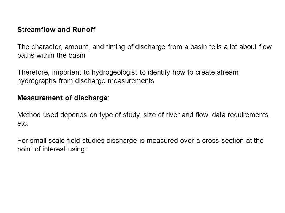 Streamflow and Runoff The character, amount, and timing of discharge from a basin tells a lot about flow paths within the basin Therefore, important t