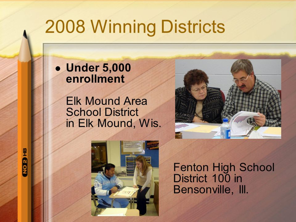 2008 Winning Districts Under 5,000 enrollment Elk Mound Area School District in Elk Mound, Wis.