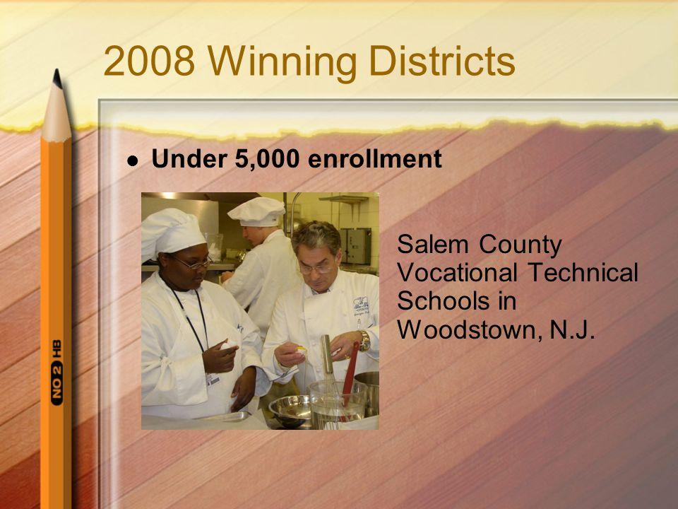 2008 Winning Districts Under 5,000 enrollment Salem County Vocational Technical Schools in Woodstown, N.J.
