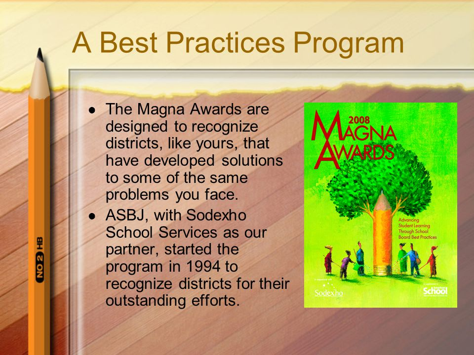 A Best Practices Program The Magna Awards are designed to recognize districts, like yours, that have developed solutions to some of the same problems you face.