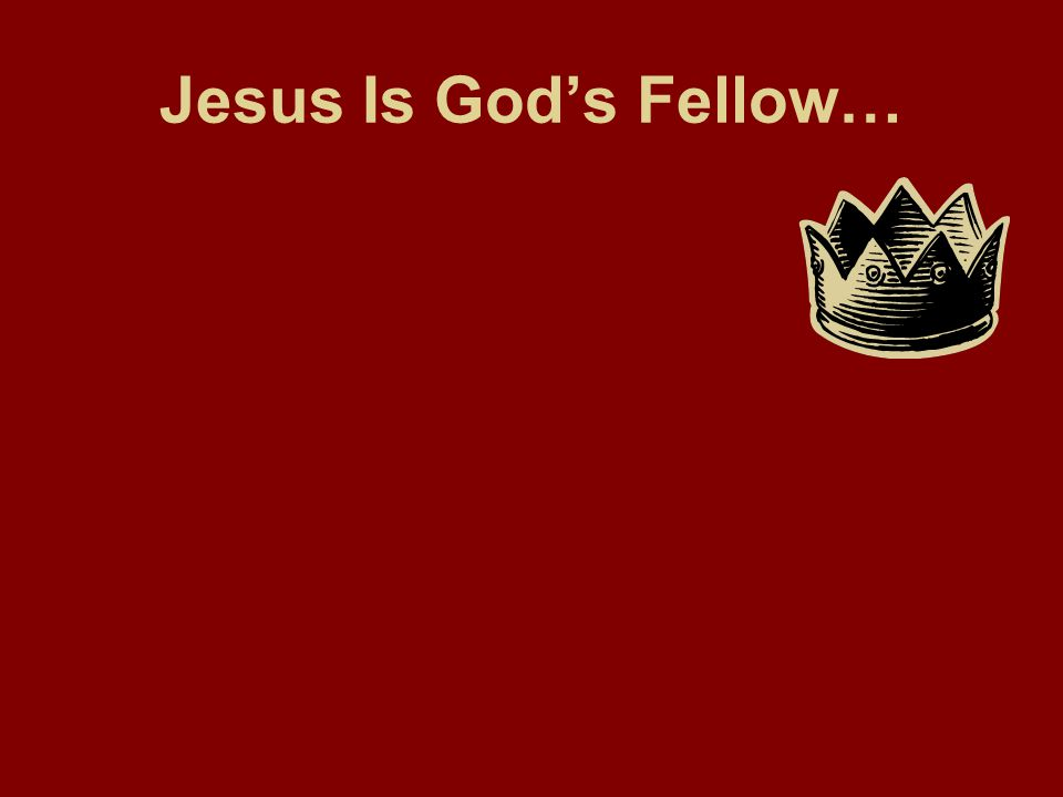 Jesus Is God's Fellow…