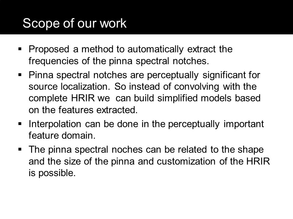  Proposed a method to automatically extract the frequencies of the pinna spectral notches.