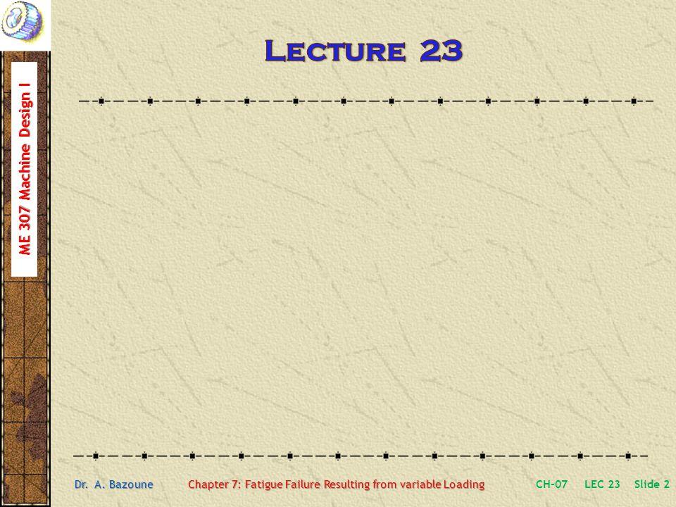 ME 307 Machine Design I Dr.A.