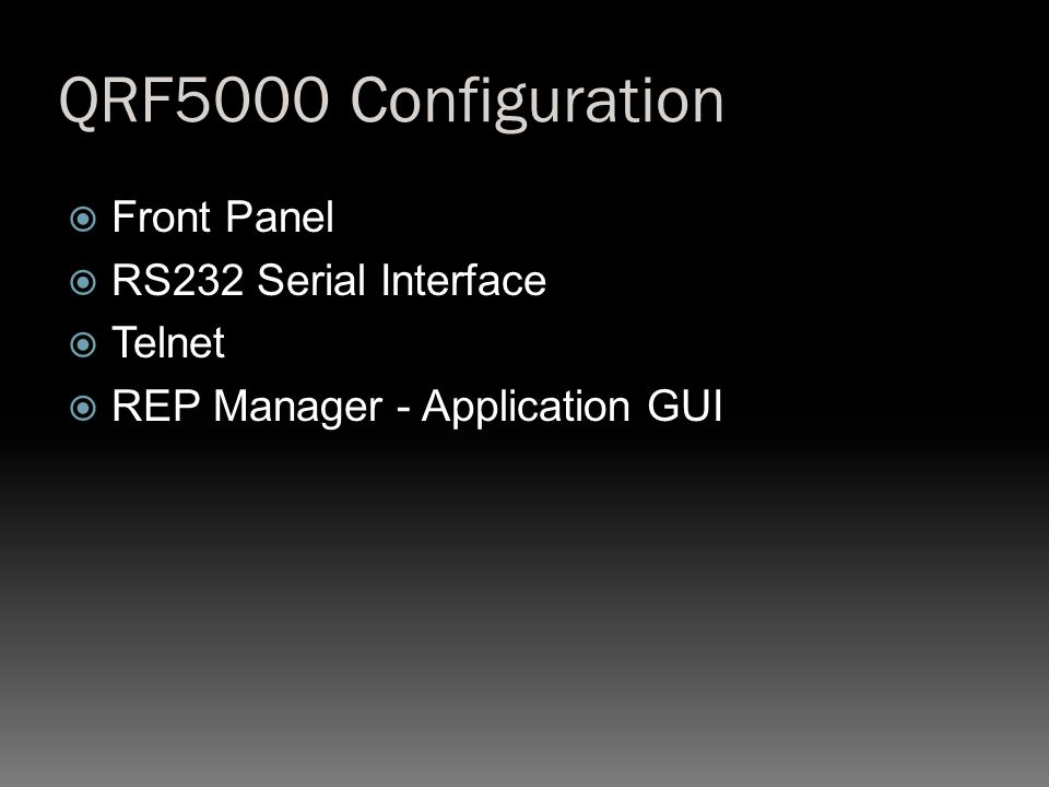 QRF5000 Configuration  Front Panel  RS232 Serial Interface  Telnet  REP Manager - Application GUI