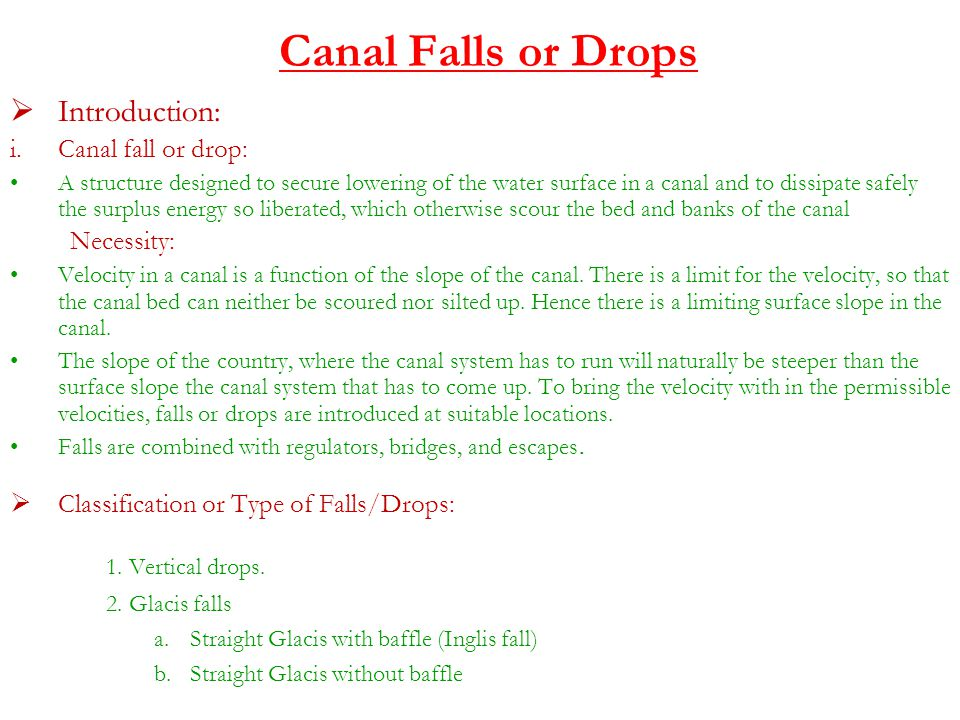 Canal Falls or Drops  Well Type or Syphon Well drops: It consists of well with pipe or an RCC box at its bottom, carrying water from inlet well to a downstream well or a Cistern.