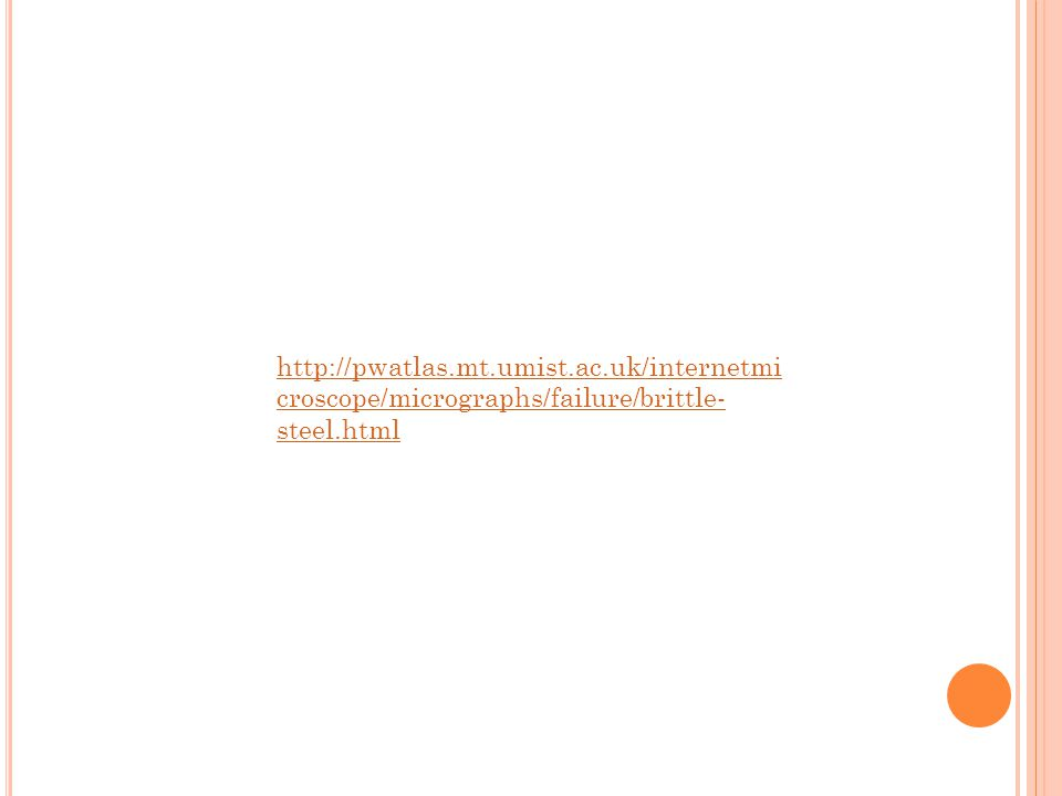 http://pwatlas.mt.umist.ac.uk/internetmi croscope/micrographs/failure/brittle- steel.html