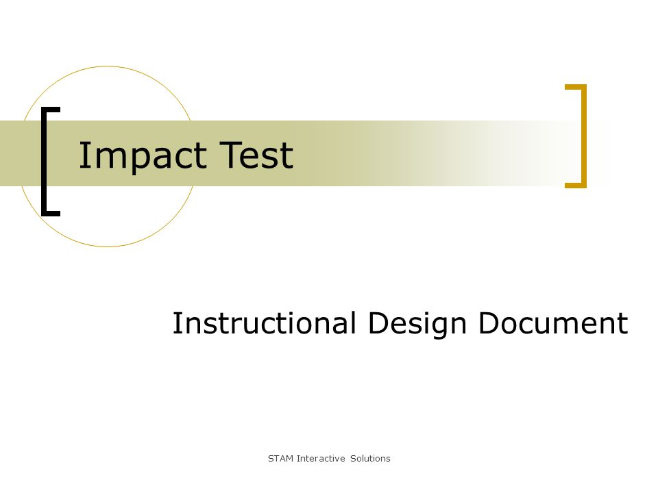 Instructional Design Document Impact Test STAM Interactive Solutions