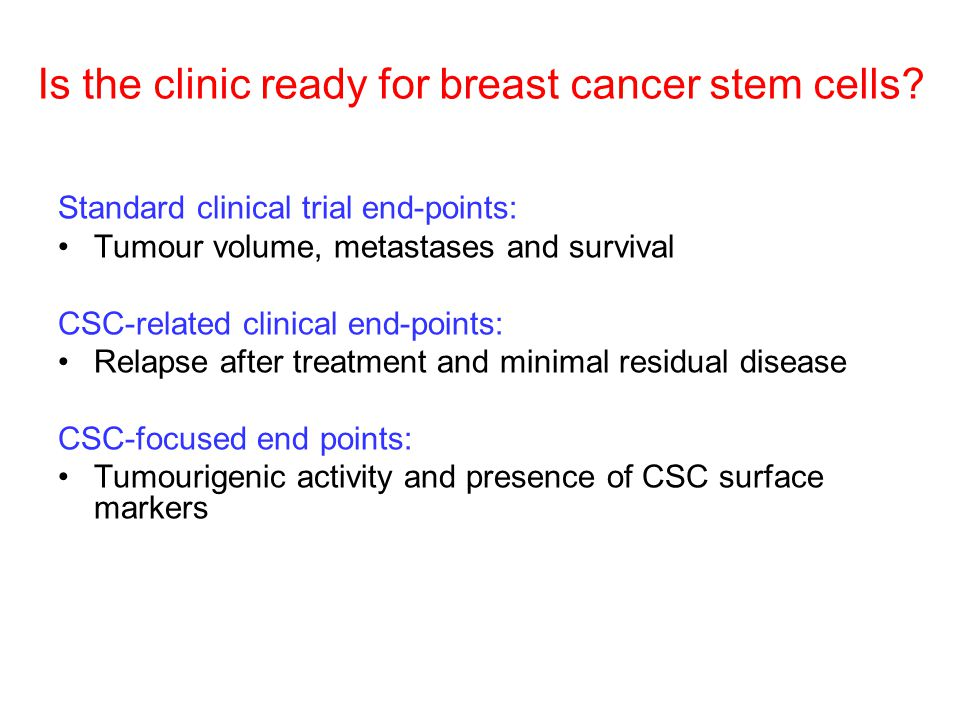 Is the clinic ready for breast cancer stem cells.