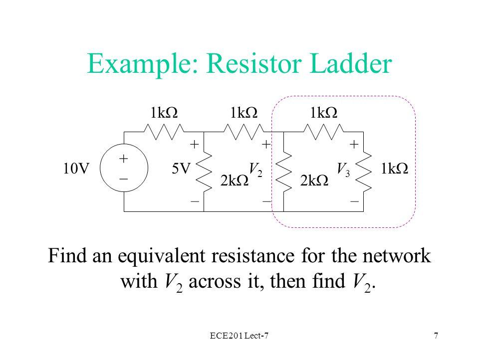 ECE201 Lect-78 Example: Resistor Ladder 1k  2k  1k  10V + – 5V + – V2V2 1k  +–+–