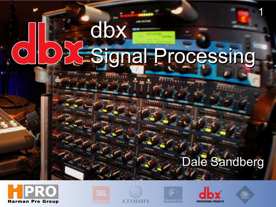 1 dbx Signal Processing Dale Sandberg