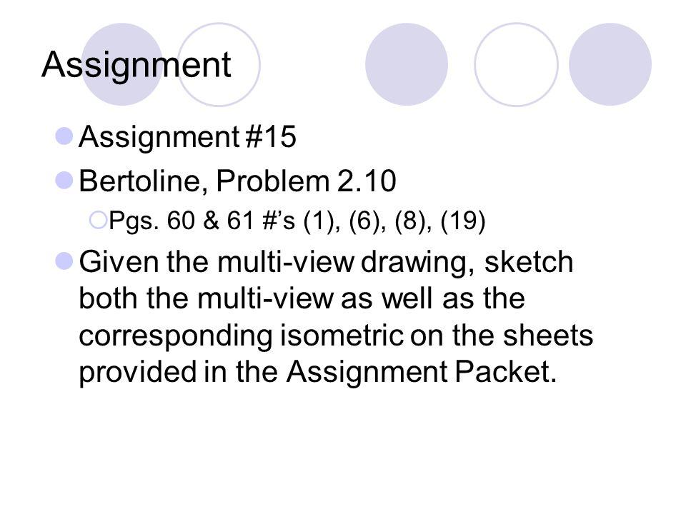Assignment Assignment #15 Bertoline, Problem 2.10  Pgs.