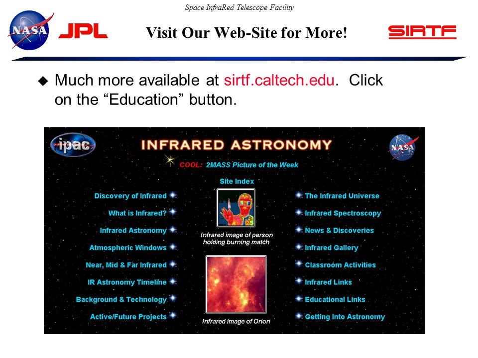 Space InfraRed Telescope Facility Visit Our Web-Site for More.
