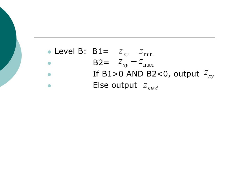 Level B: B1= B2= If B1>0 AND B2<0, output Else output