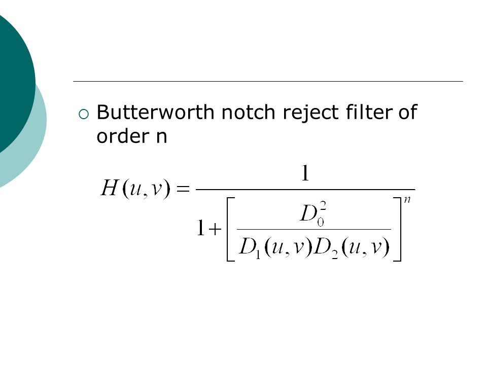  Butterworth notch reject filter of order n