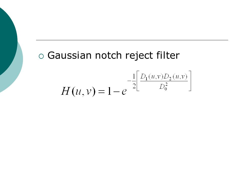  Gaussian notch reject filter