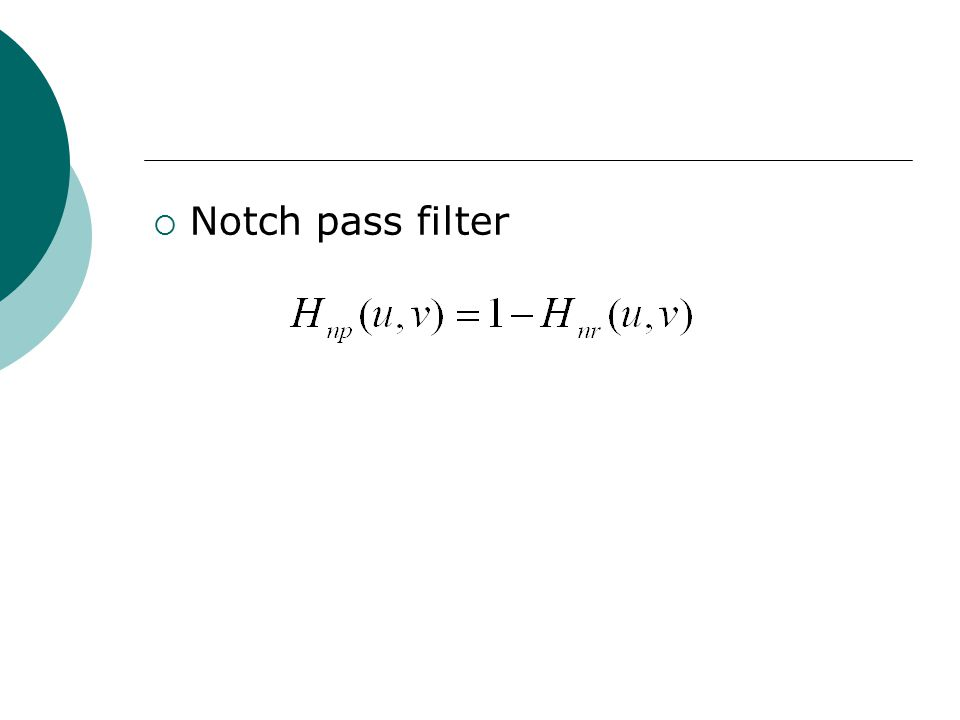 Notch pass filter