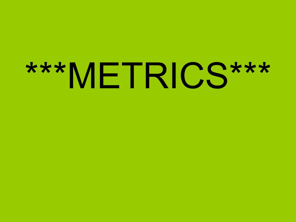 Measurement What is measurement? –any standard of comparison, estimation, or judgment