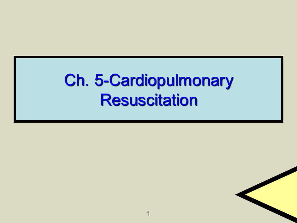 1 Ch. 5-Cardiopulmonary Resuscitation