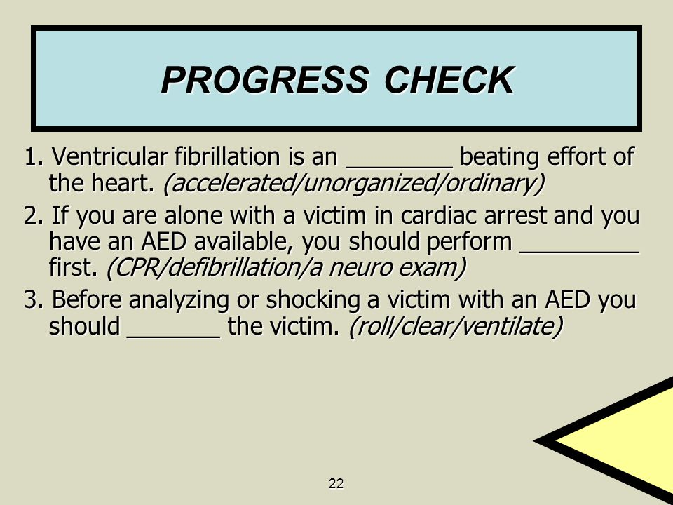 22 PROGRESS CHECK 1. Ventricular fibrillation is an ________ beating effort of the heart.