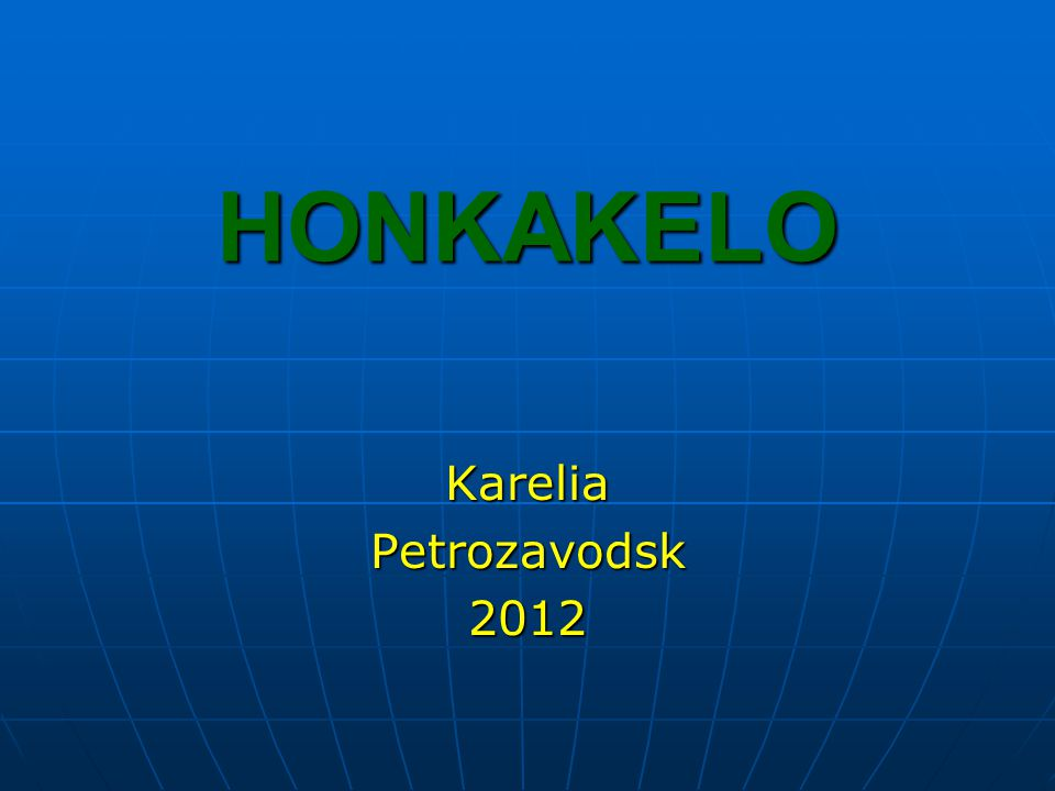 Our company Honkakelo based in North-West of Russia in city of Petrozavodsk, Karelia region.