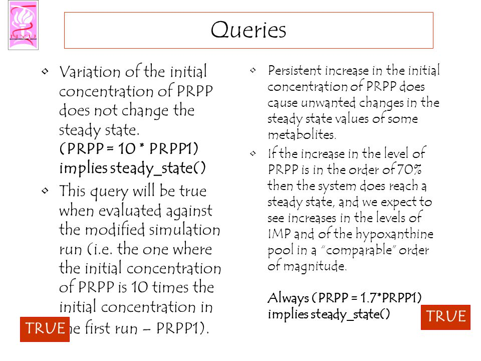 Queries Variation of the initial concentration of PRPP does not change the steady state.