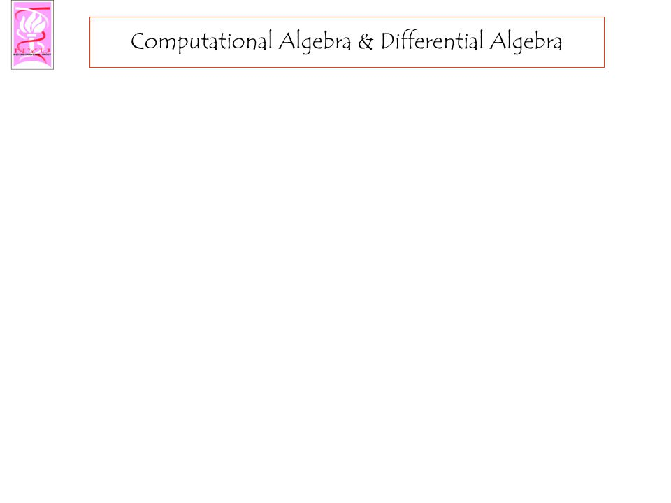 Computational Algebra & Differential Algebra