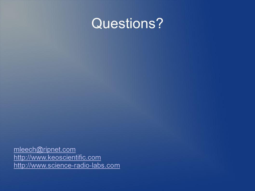 Questions mleech@ripnet.com http://www.keoscientific.com http://www.science-radio-labs.com