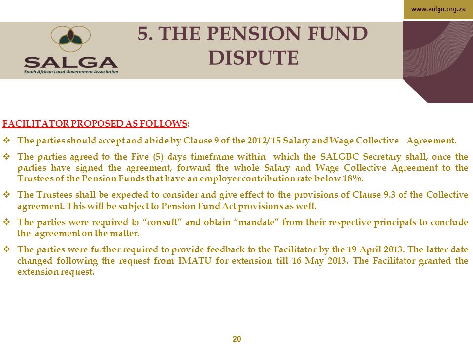 www.salga.org.za FACILITATOR PROPOSED AS FOLLOWS:  The parties should accept and abide by Clause 9 of the 2012/ 15 Salary and Wage Collective Agreeme