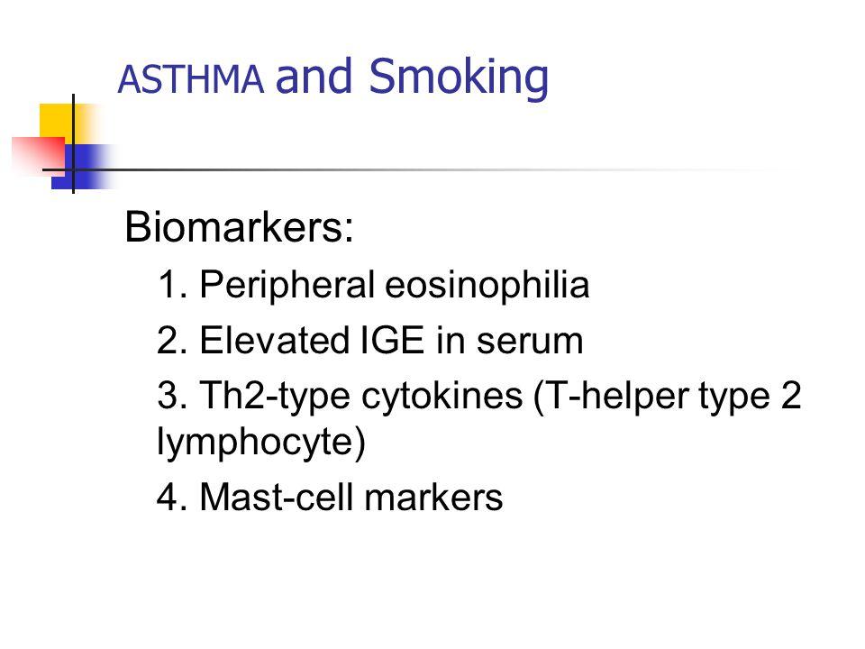 ASTHMA and Smoking Biomarkers: 1. Peripheral eosinophilia 2.