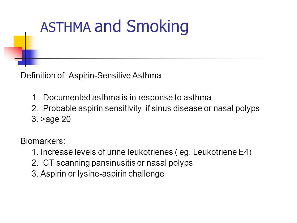 ASTHMA and Smoking Definition of Aspirin-Sensitive Asthma 1.