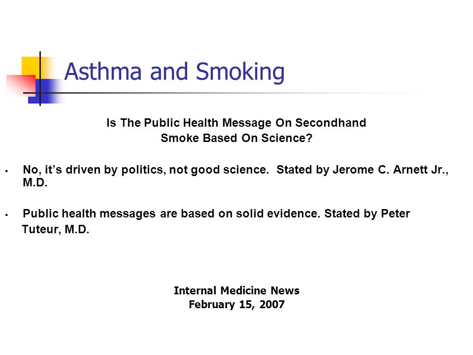 Asthma and Smoking Is The Public Health Message On Secondhand Smoke Based On Science.
