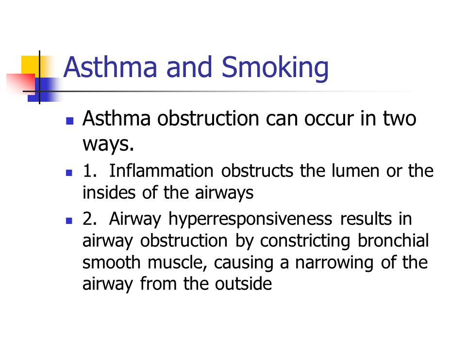 Asthma and Smoking Secondhand Smoking Secondhand smoke is called:  Passive  Involuntary  Secondhand smoking The non-smoker breathes  Sidestream smoke from the burning tip of the cigarette.
