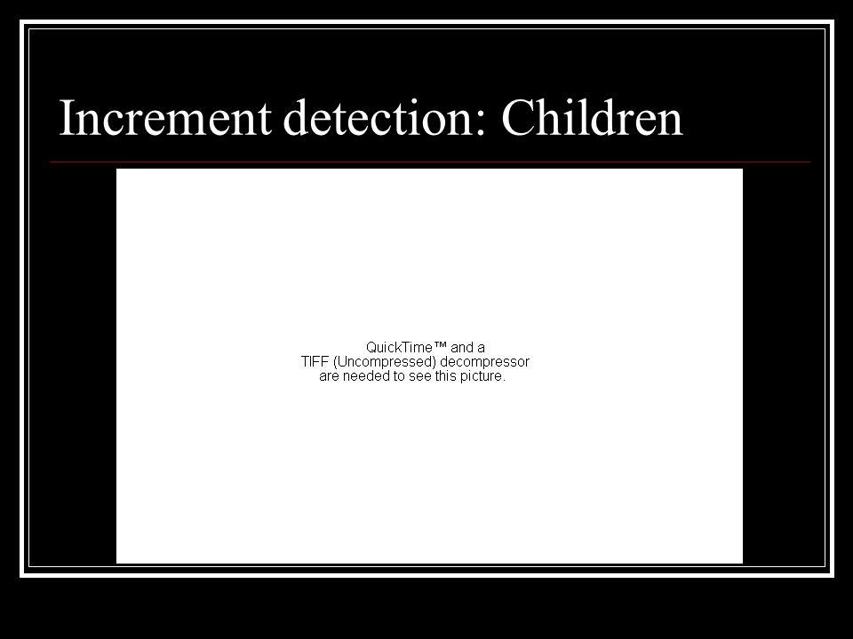 Increment detection: Children