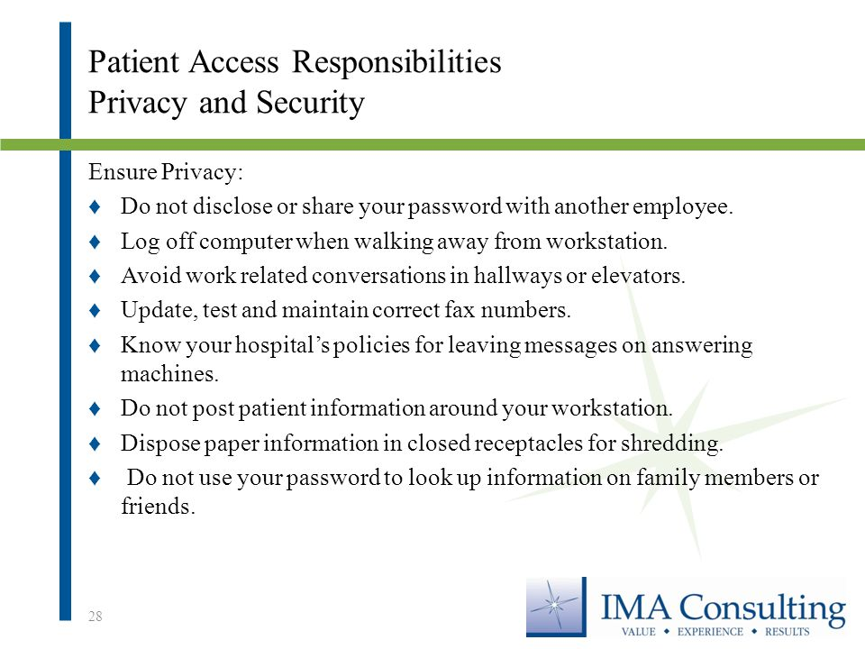 Patient Access Responsibilities Privacy and Security Ensure Privacy: ♦Do not disclose or share your password with another employee.