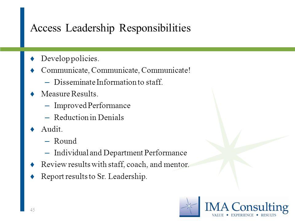 Access Leadership Responsibilities ♦Develop policies.