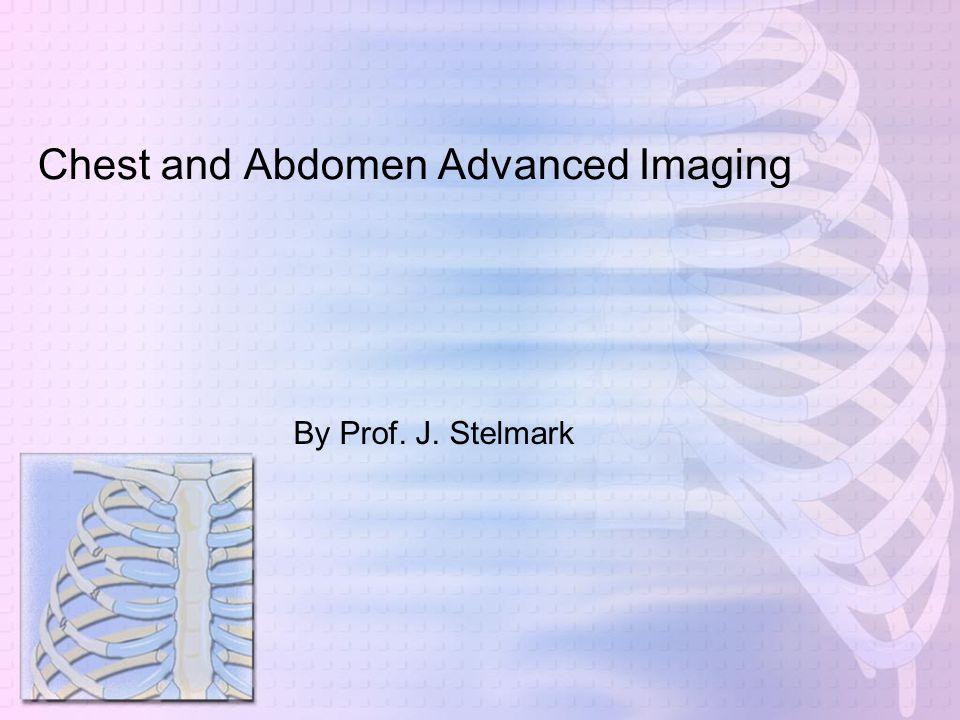 Chest and Abdomen Advanced Imaging By Prof. J. Stelmark