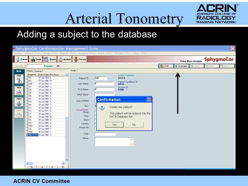 ACRIN CV Committee Arterial Tonometry Adding a subject to the database