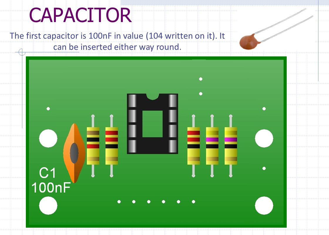 CAPACITOR C2 must be inserted the correct way round.